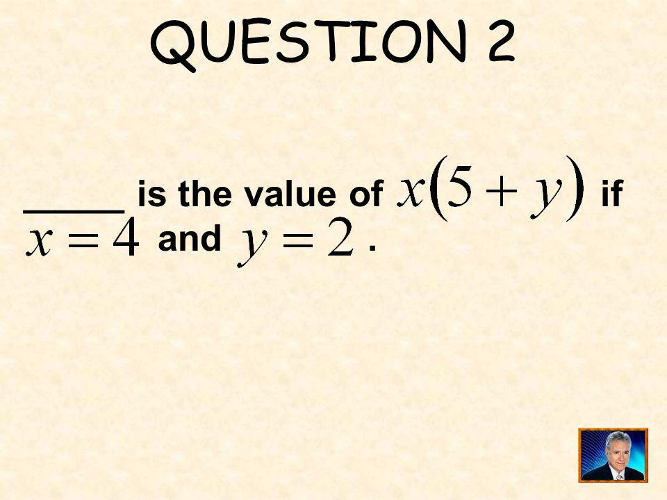 QUESTION 17 ____ is the range of the function when the domain is.