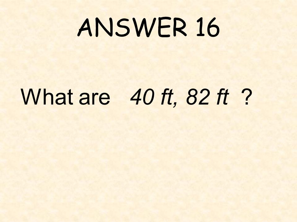 QUESTION 16 The perimeter of a rectangular playing field is 244 feet.