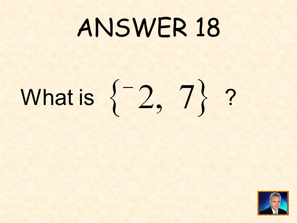 _______ is the solution set for. QUESTION 18