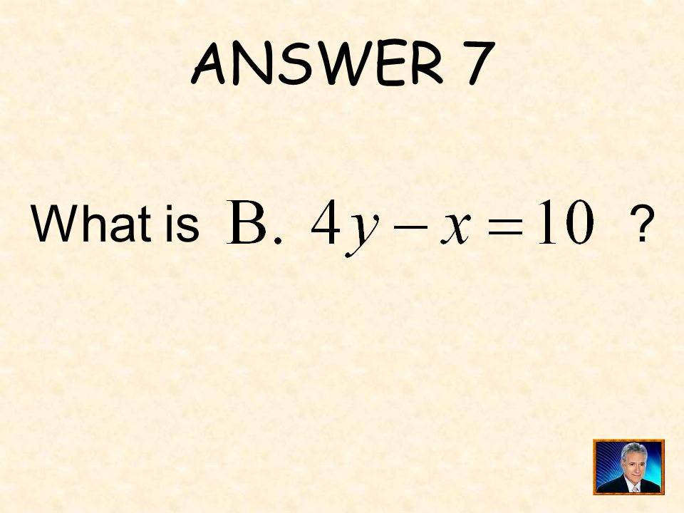 QUESTION 7 One equation is satisfied by all the points in the table.