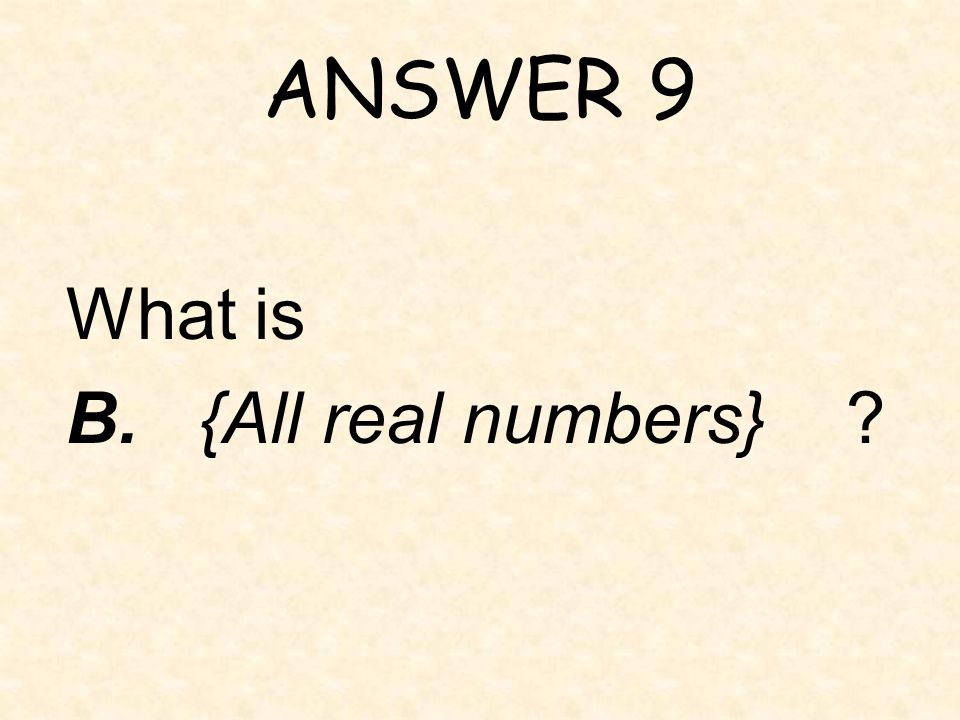 QUESTION 9 ____ is the domain of the function shown.