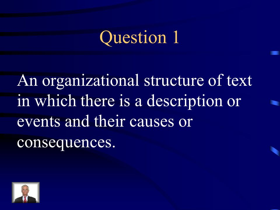 Question 6 An organizational structure of text in which events are placed in the order they occur in time.