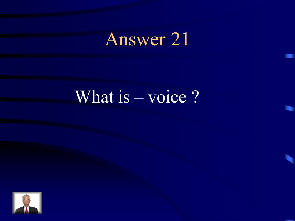 Question 21 The distinctive style or manner of expression of an author or of a character in a book.