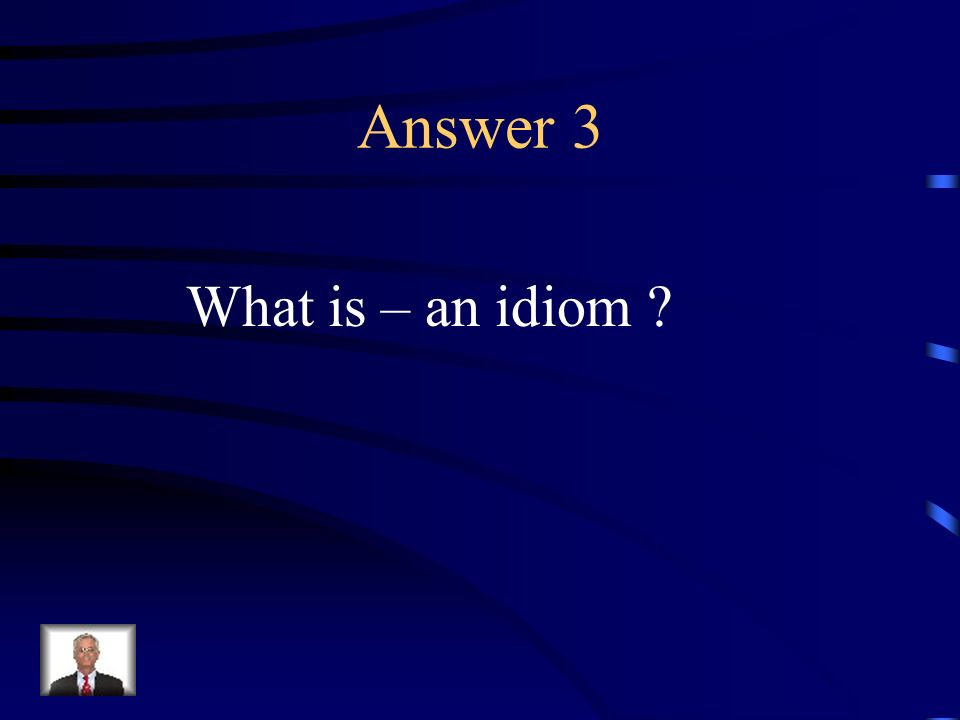 Question 3 A combination of words that is not strictly in accordance with grammatical rules and often possesses a meaning other that its grammatical or logical one.