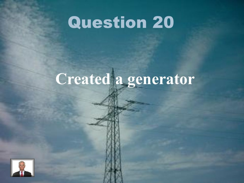 Question 20 Created a generator