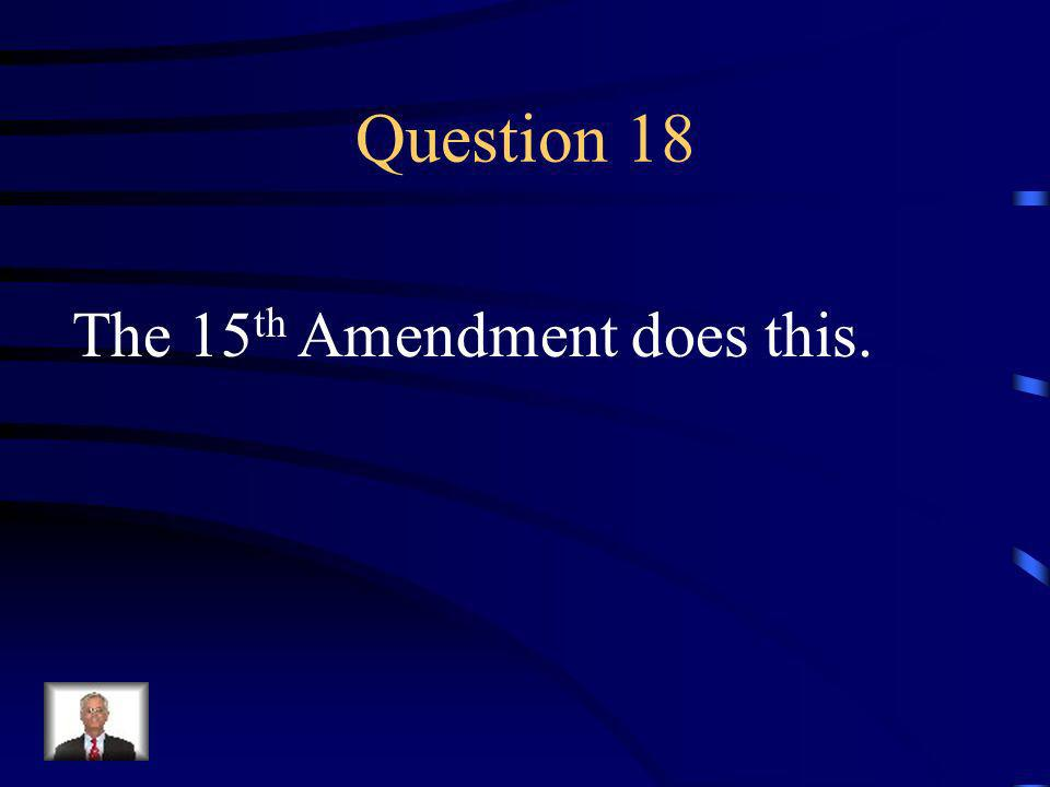 Answer 17 What is --grants citizenship to all persons born in the United States and guarantees them equal protection under the law ?