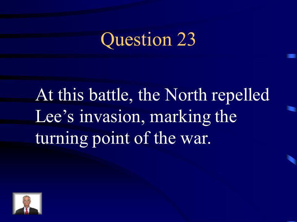 Answer 22 Who was --Thomas Stonewall Jackson