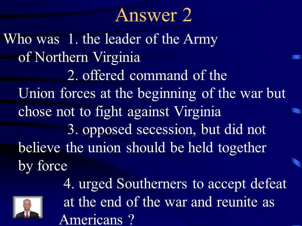 Question 2 Identify Robert E. Lee.
