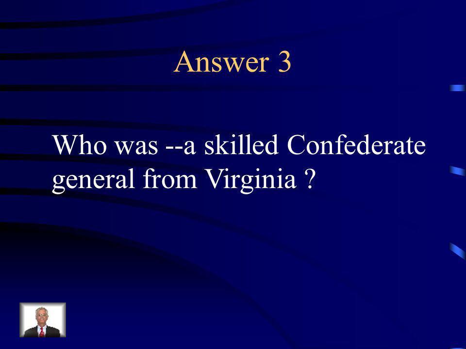 Question 3 Identify Thomas Stonewall Jackson.