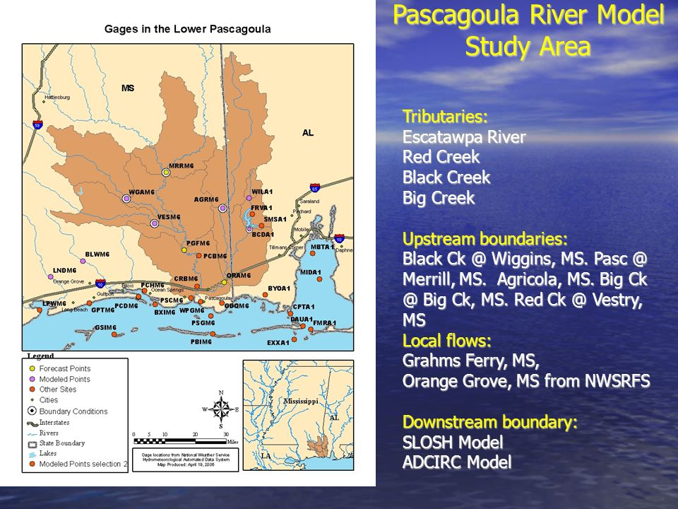 Pascagoula River Model Study Area Tributaries: Escatawpa River Red Creek Black Creek Big Creek Upstream boundaries: Black Ck @ Wiggins, MS.