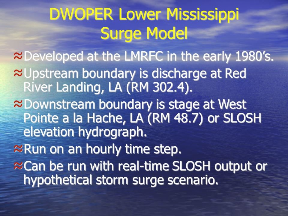 DWOPER Lower Mississippi Surge Model Developed at the LMRFC in the early 1980s.