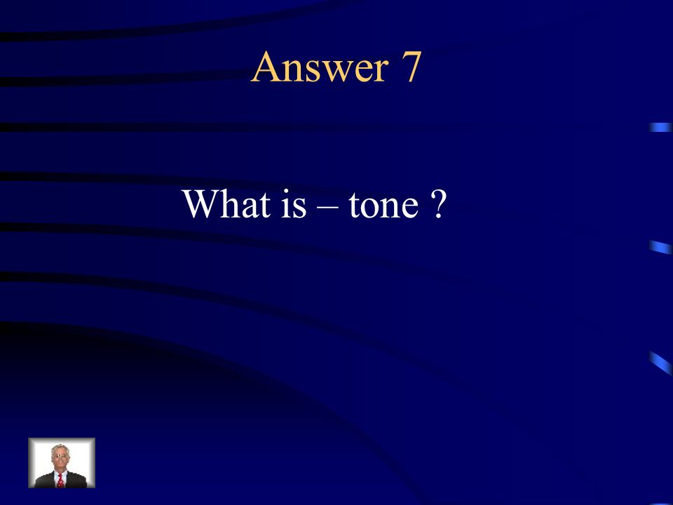 Question 7 The reflection of an authors attitude toward his or her subject.