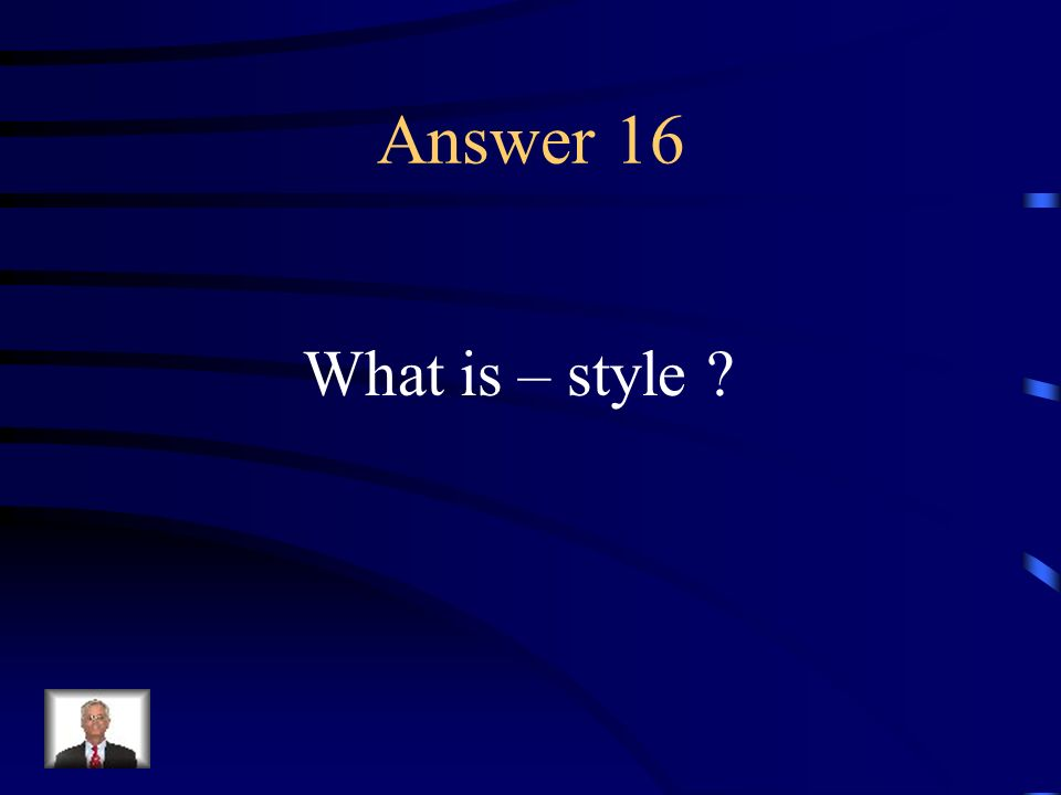 Question 16 An authors distinctive manner of expression.