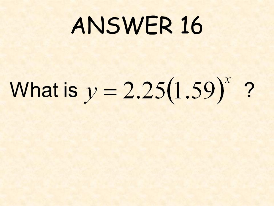 ANSWER 16 What is ?