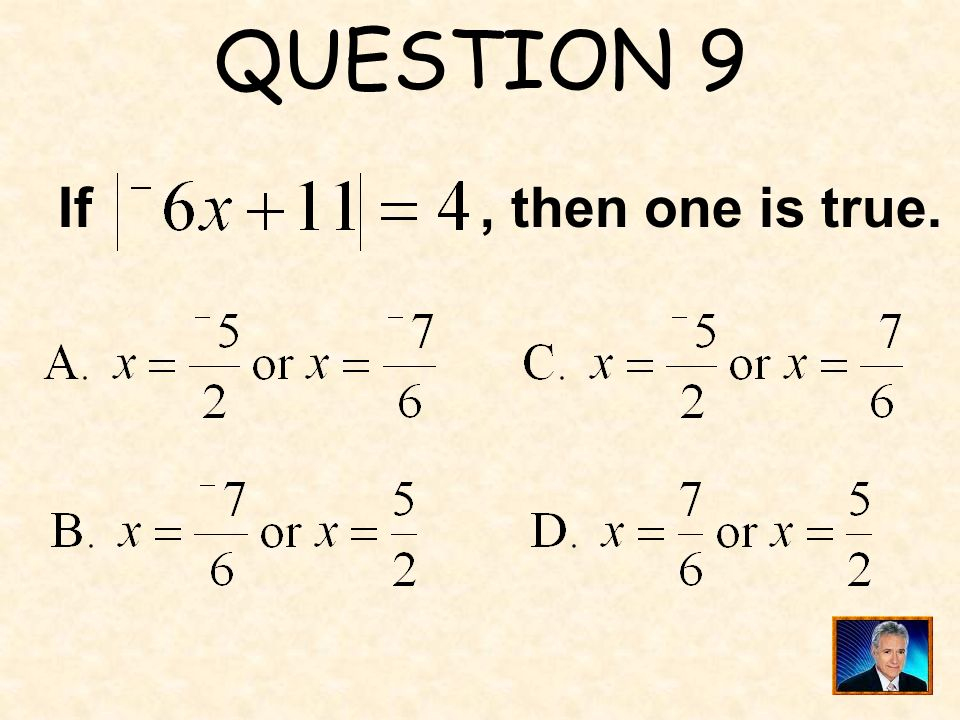 QUESTION 9 If, then one is true.