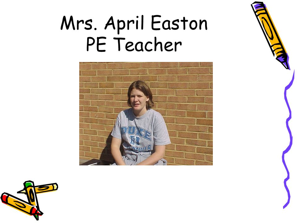 Mrs. April Easton PE Teacher