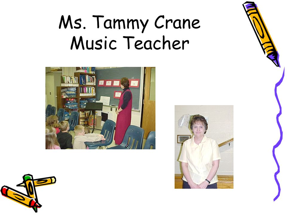 Ms. Tammy Crane Music Teacher