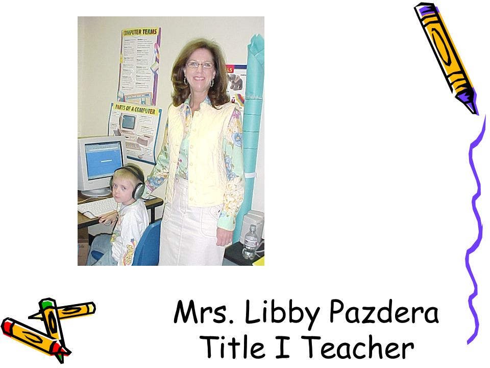 Mrs. Libby Pazdera Title I Teacher