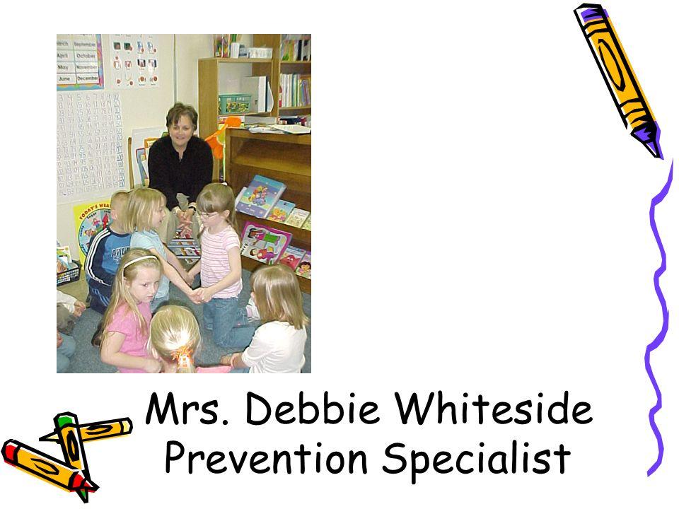 Mrs. Debbie Whiteside Prevention Specialist