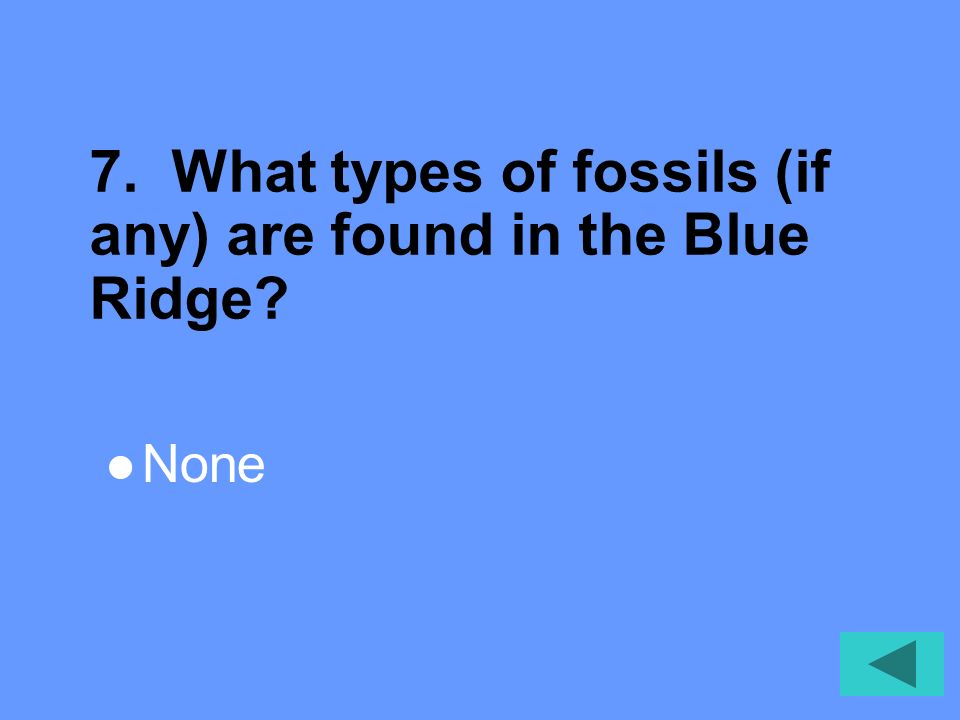 6. What are the ages of rocks located in the Blue Ridge 1 bya-245 mya