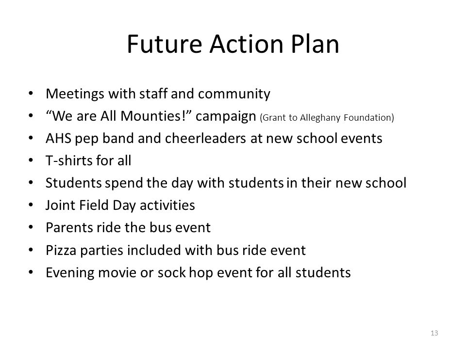 Future Action Plan Meetings with staff and community We are All Mounties.