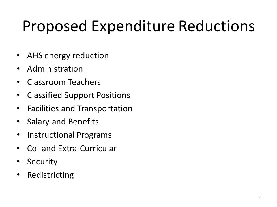 Proposed Expenditure Reductions AHS energy reduction Administration Classroom Teachers Classified Support Positions Facilities and Transportation Salary and Benefits Instructional Programs Co- and Extra-Curricular Security Redistricting 7