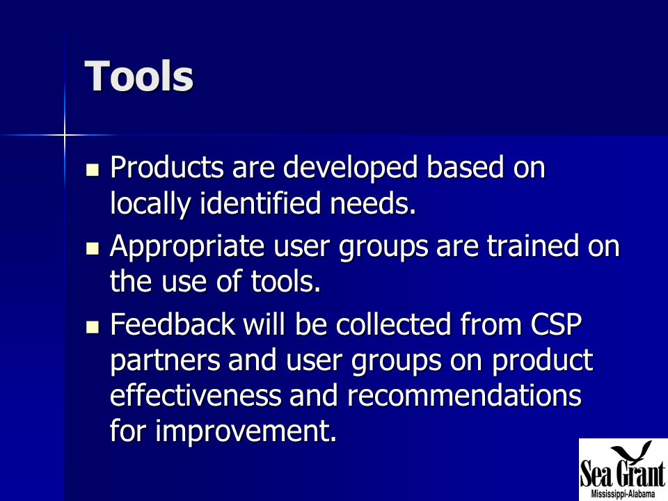 Tools Products are developed based on locally identified needs.