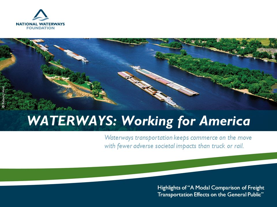 Waterways transportation keeps commerce on the move with fewer adverse societal impacts than truck or rail.