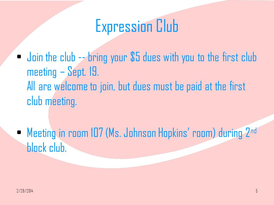 2/28/20145 Expression Club Join the club -- bring your $5 dues with you to the first club meeting – Sept.