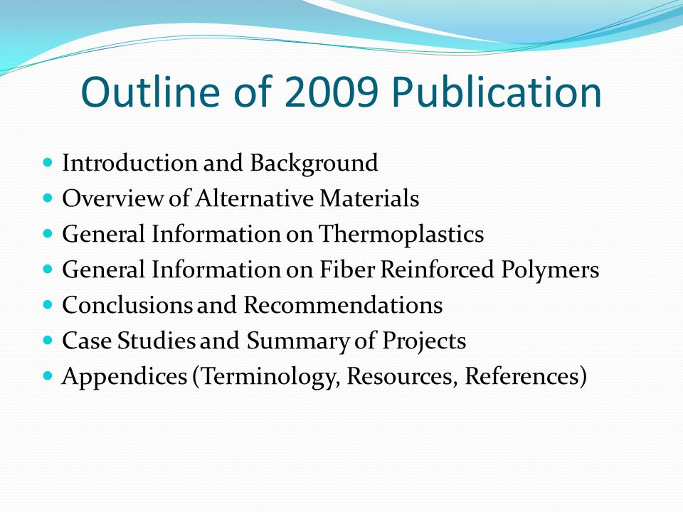 Outline of 2009 Publication Introduction and Background Overview of Alternative Materials General Information on Thermoplastics General Information on