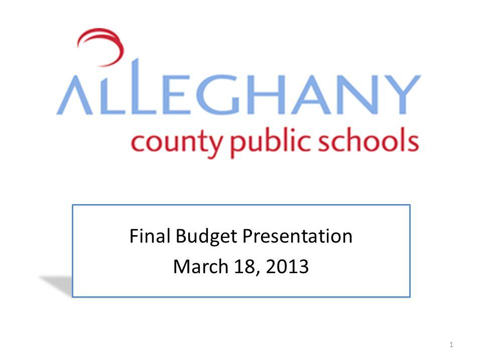 Final Budget Presentation March 18, 2013 1