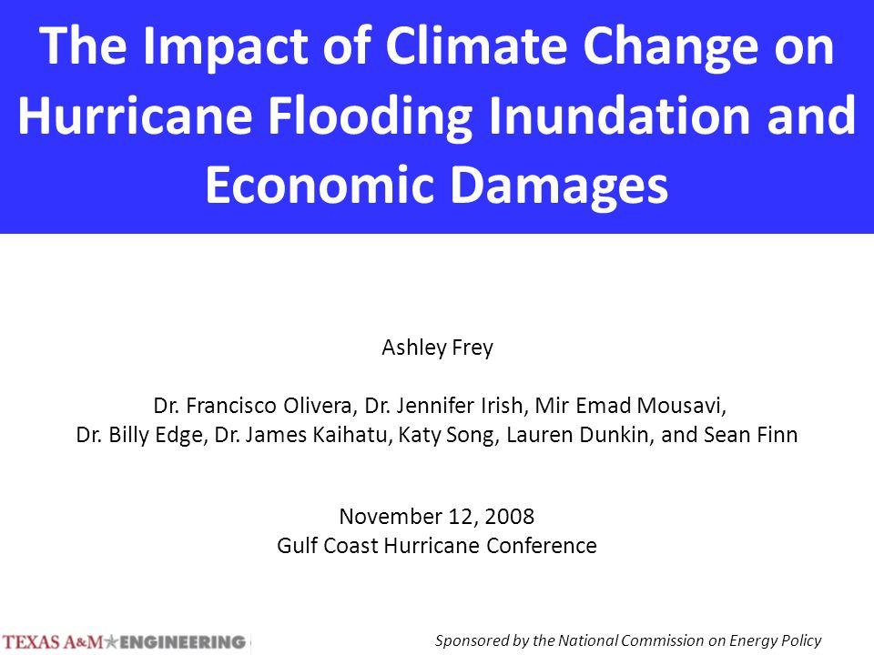 The Impact of Climate Change on Hurricane Flooding Inundation and Economic Damages Ashley Frey Dr.