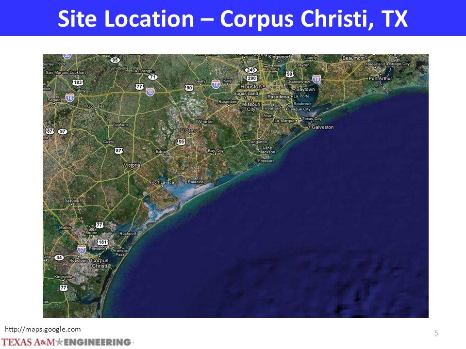 Site Location – Corpus Christi, TX http://www.theage.com.au/ftimages/2005/08/30/1125302540219.html http://maps.google.com 5