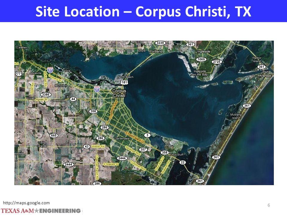 Site Location – Corpus Christi, TX http://www.theage.com.au/ftimages/2005/08/30/1125302540219.html http://maps.google.com 6