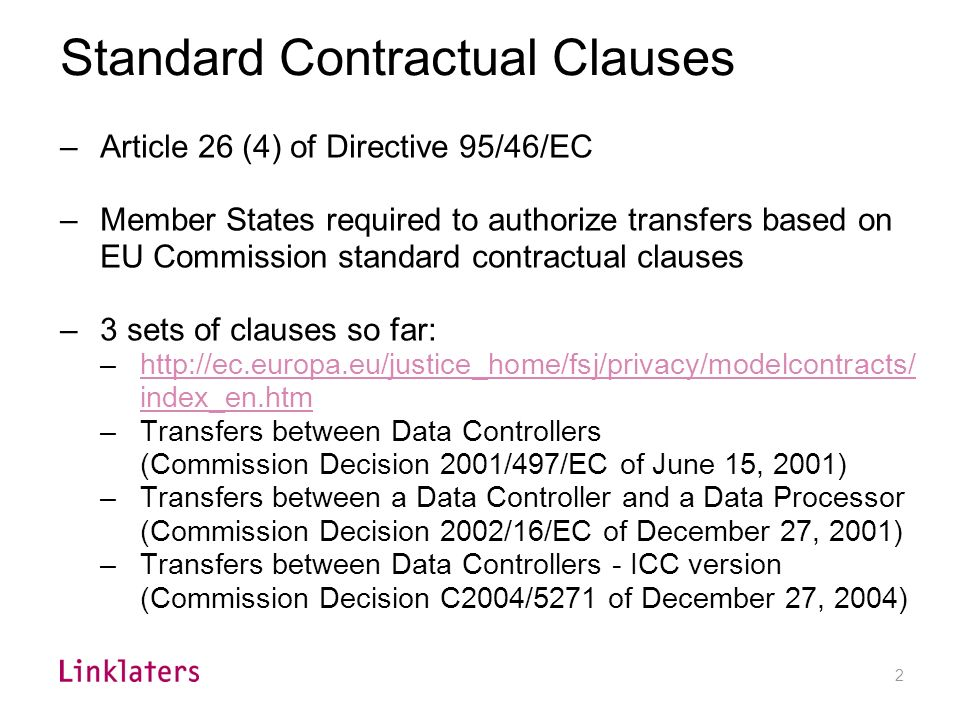 1 Options for Transborder Data Flows Consent Contractual necessity + others Standard clauses Bespoke contract US Safe Harbor Approved destination Stra