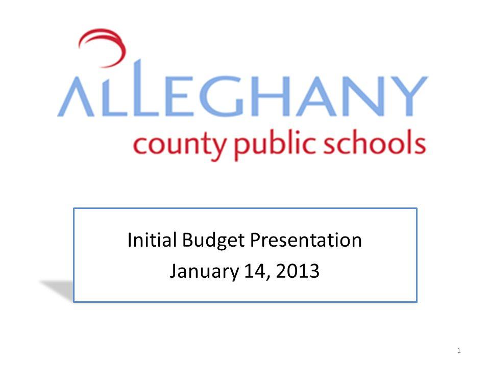 Initial Budget Presentation January 14, 2013 1