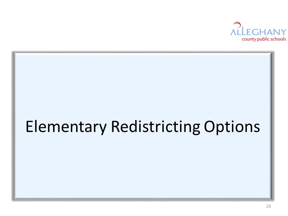 Elementary Redistricting Options 28
