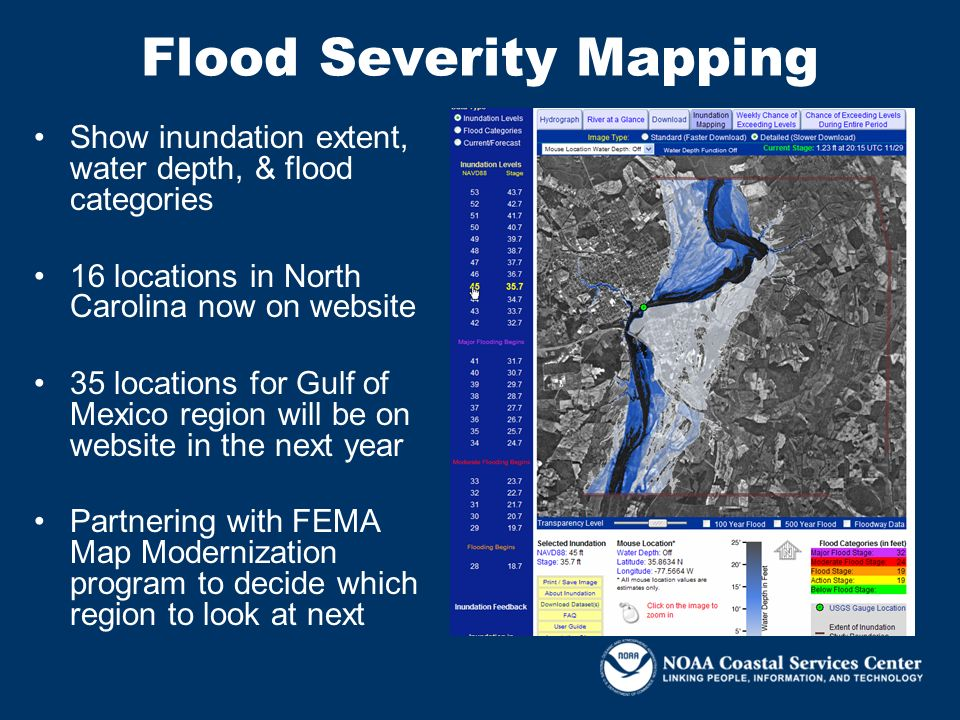 Flood Severity Mapping Show inundation extent, water depth, & flood categories 16 locations in North Carolina now on website 35 locations for Gulf of