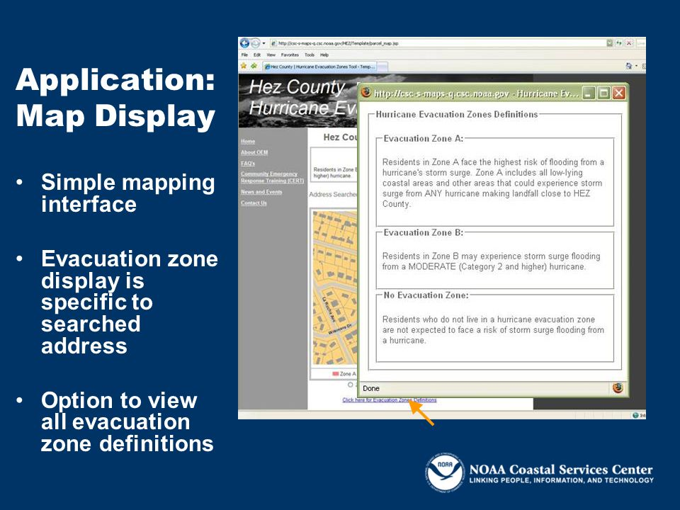 Simple mapping interface Evacuation zone display is specific to searched address Option to view all evacuation zone definitions Application: Map Displ