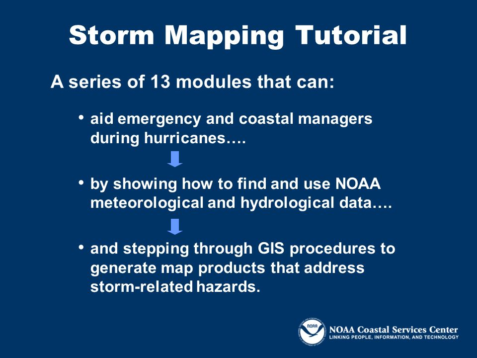 Storm Mapping Tutorial aid emergency and coastal managers during hurricanes…. by showing how to find and use NOAA meteorological and hydrological data