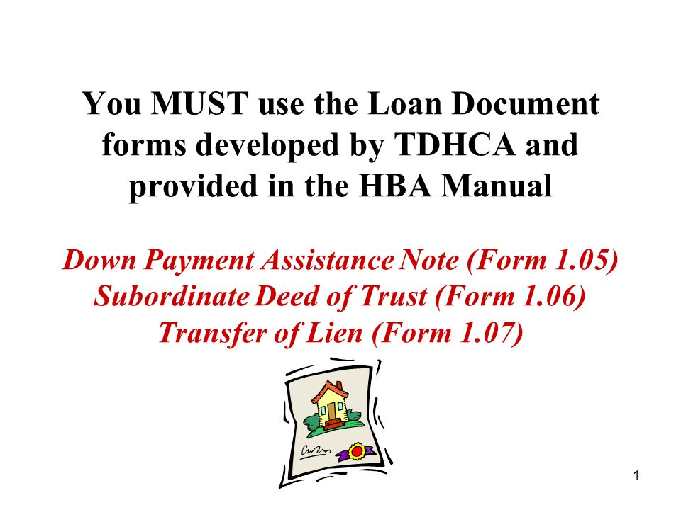 You Must Use The Loan Document Forms Developed By Tdhca And