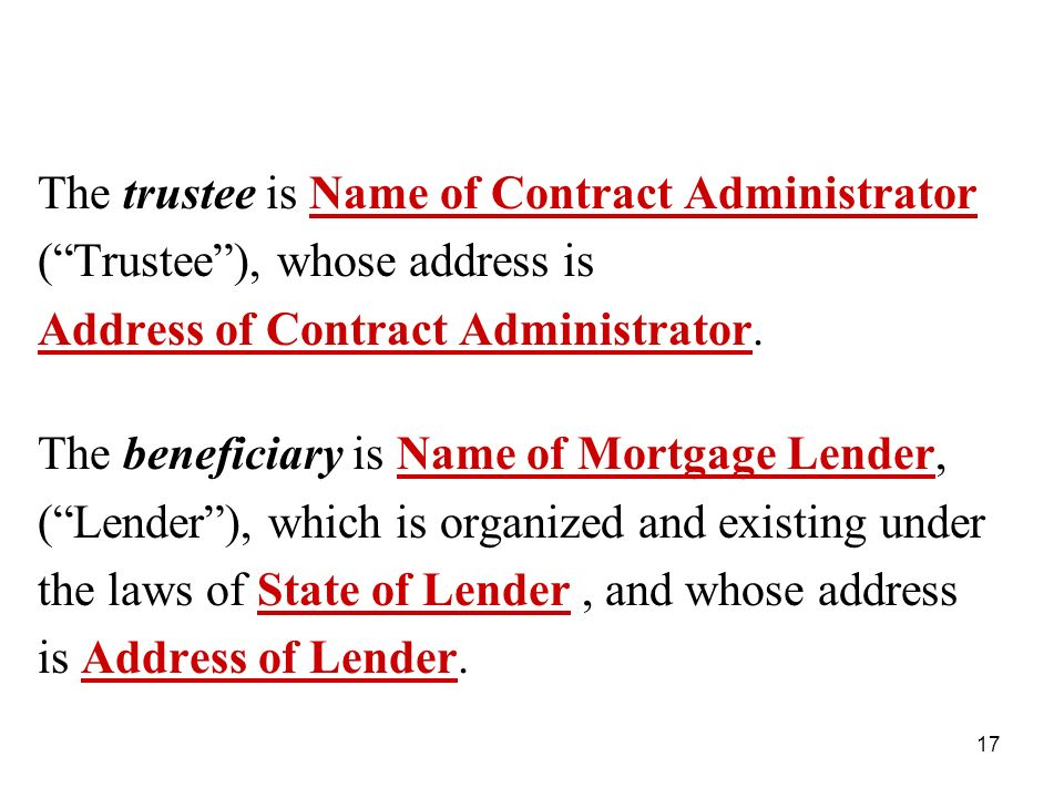 17 The trustee is Name of Contract Administrator (Trustee), whose address is Address of Contract Administrator.