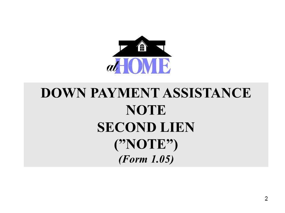 2 DOWN PAYMENT ASSISTANCE NOTE SECOND LIEN (NOTE) (Form 1.05)