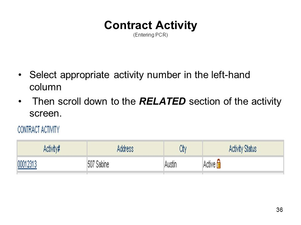 36 Contract Activity (Entering PCR) Select appropriate activity number in the left-hand column Then scroll down to the RELATED section of the activity