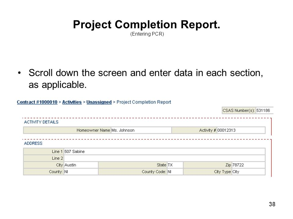 38 Project Completion Report. (Entering PCR) Scroll down the screen and enter data in each section, as applicable.