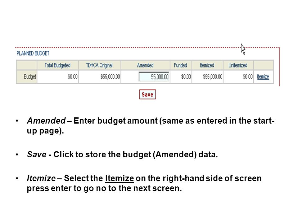 Amended – Enter budget amount (same as entered in the start- up page).
