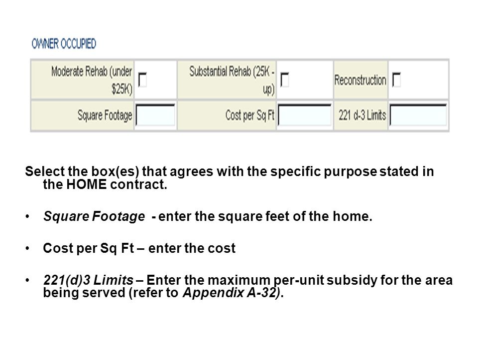 Select the box(es) that agrees with the specific purpose stated in the HOME contract.