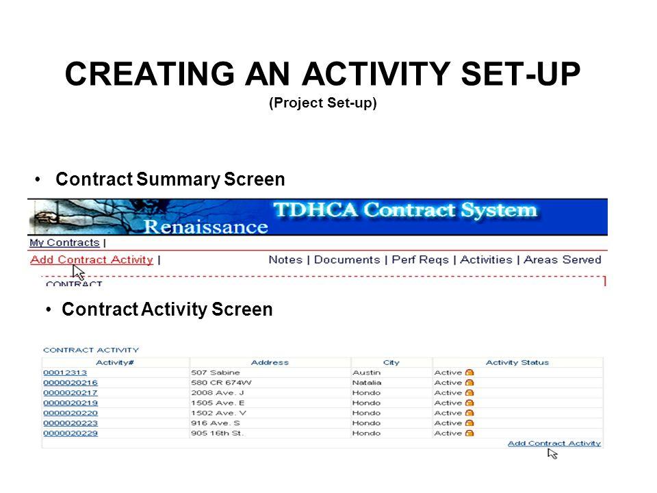 CREATING AN ACTIVITY SET-UP (Project Set-up) Contract Summary Screen Contract Activity Screen