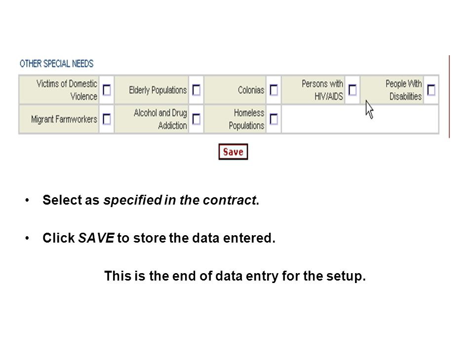 Select as specified in the contract. Click SAVE to store the data entered. This is the end of data entry for the setup.
