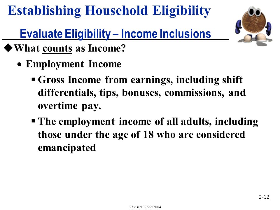 2-12 Revised 07/22/2004 uWhat counts as Income.